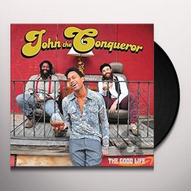 John The Conqueror GOOD LIFE Vinyl Record