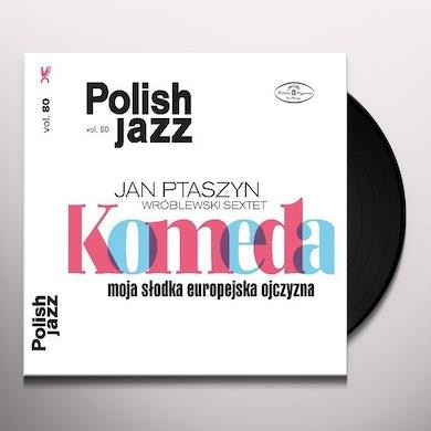 KOMEDA: MOJA SLODKA EUROPEJSKA OJCZYZNA Vinyl Record