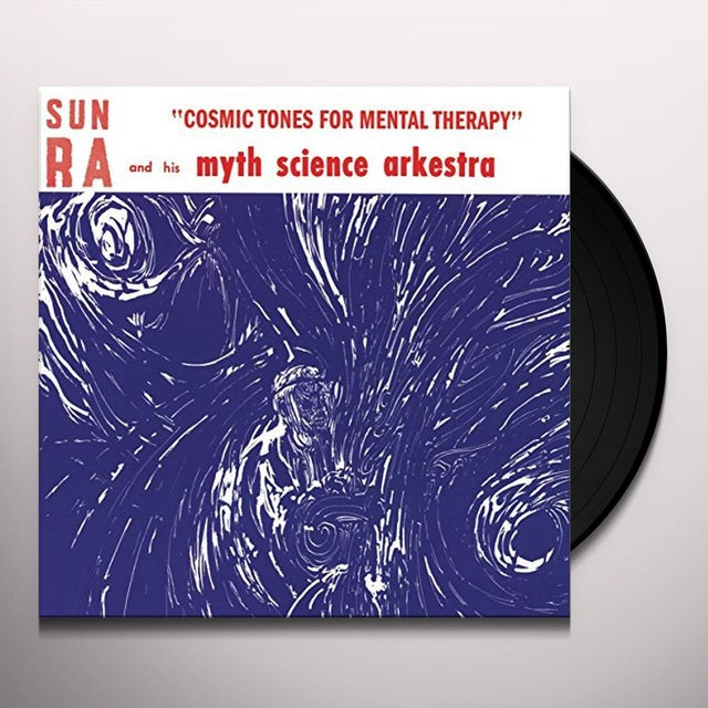 Sun Ra & His Solar Myth-Arkestra COSMIC TONES FOR MENTAL THERAPY Vinyl Record