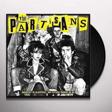 Partisans ANARCHY IN ALKATRAZ / NO FUTURE DEMOS 80-82 Vinyl Record