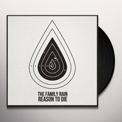 Family Rain REASON TO DIE Vinyl Record