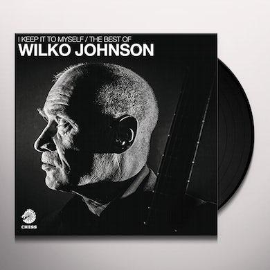 I KEEP IT TO MYSELF - THE BEST OF WILKO JOHNSON Vinyl Record