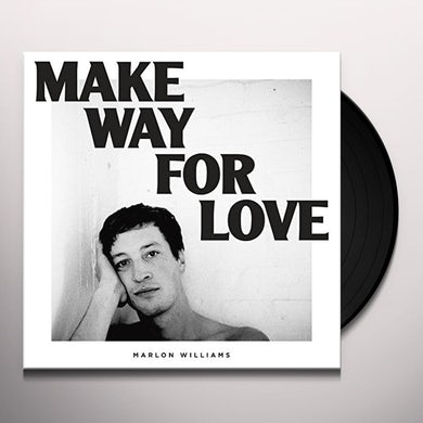 Marlon Williams MAKE WAY FOR LOVE Vinyl Record