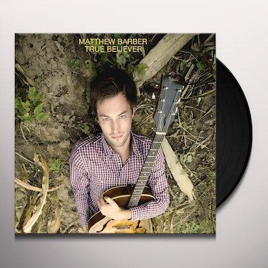 Matthew Barber TRUE BELIEVER Vinyl Record