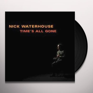 Nick Waterhouse TIME'S ALL GONE Vinyl Record