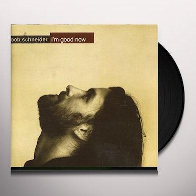 Bob Schneider I'M GOOD NOW Vinyl Record