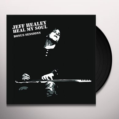 Jeff Healey HEAL MY SOUL: BONUS SESSIONS Vinyl Record