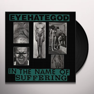 Eyehategod IN THE NAME OF SUFFERING Vinyl Record