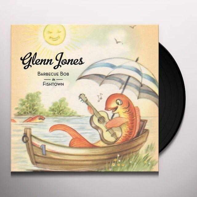 Glenn Jones BARBECUE BOB IN FISHTOWN Vinyl Record - 180 Gram Pressing