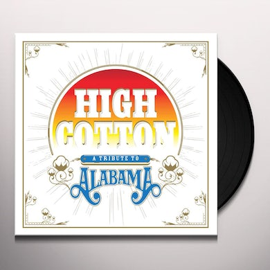 Various Artists High Cotton: A Tribute To Alabama (Color Vinyl Record