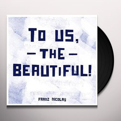 Franz Nicolay TO US THE BEAUTIFUL Vinyl Record