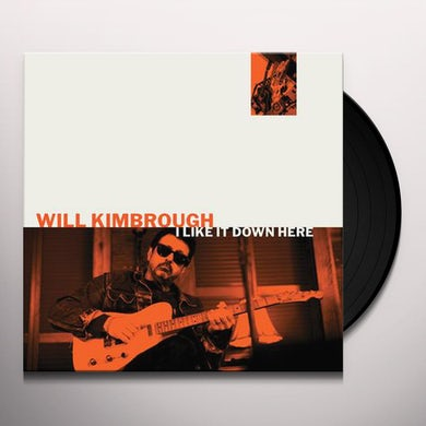 Will Kimbrough I LIKE IT DOWN HERE Vinyl Record