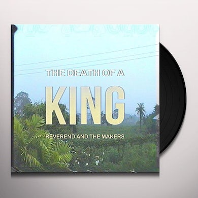 Reverend & The Makers DEATH OF A KING Vinyl Record