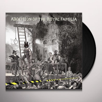 Orb ABOLITION OF THE ROYAL FAMILIA Vinyl Record