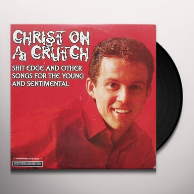 Christ On A Crutch SPREAD YOUR FILTH / SHIT EDGE Vinyl Record