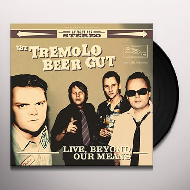 Tremolo Beer Gut LIVE BEYOND OUR MEANS Vinyl Record