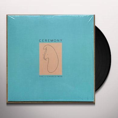 Ceremony L SHAPED MAN Vinyl Record
