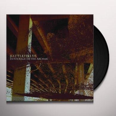 Battlefields ENTOURAGE OF THE ARCHAIC Vinyl Record