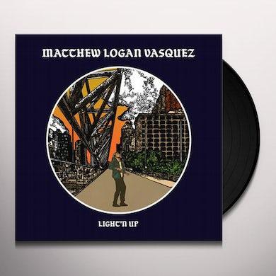 Matthew Logan Vasquez LIGHT'N UP Vinyl Record