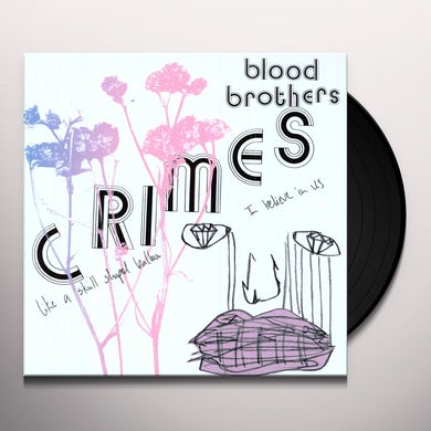 Blood Brothers CRIMES Vinyl Record
