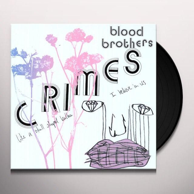 Blood Brothers CRIMES Vinyl Record
