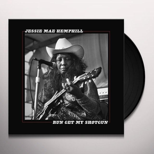 Jessie Mae Hemphill RUN GET MY SHOTGUN Vinyl Record