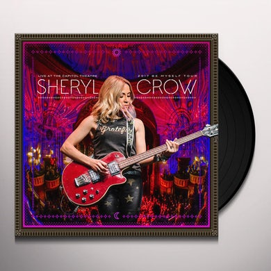 Sheryl Crow LIVE AT THE CAPITOL THEATRE - 2017 BE MYSELF TOUR Vinyl Record