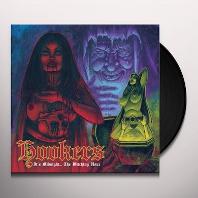 Hookers IT'S MIDNIGHT THE WITCHING HOUR Vinyl Record