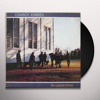 Cowboy Junkies CAUTION HORSES Vinyl Record