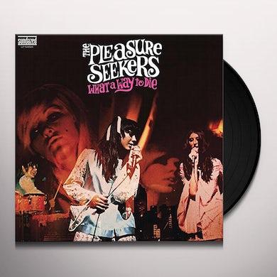 Pleasure Seekers WHAT A WAY TO DIE Vinyl Record