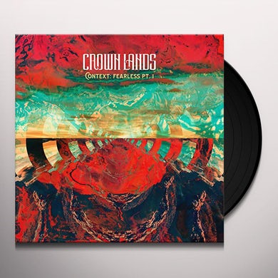 Crown Lands CONTEXT: FEARLESS PT 1 Vinyl Record