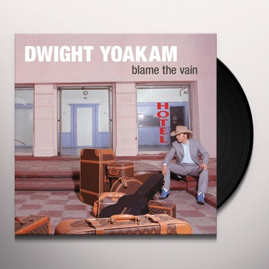Dwight Yoakam BLAME THE VAIN Vinyl Record