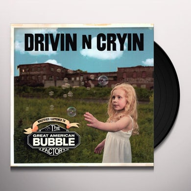 Drivin N Cryin GREAT AMERICAN BUBBLE FACTORY Vinyl Record