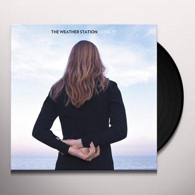 The Weather Station LOYALTY Vinyl Record