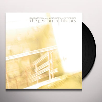 Sam Rosenthal THE GESTURE OF HISTORY Vinyl Record