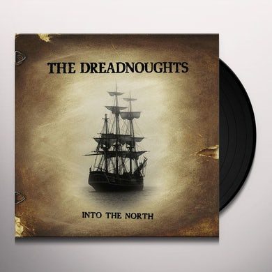 Dreadnoughts INTO THE NORTH Vinyl Record