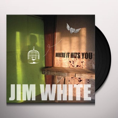 Jim White WHERE IT HITS YOU Vinyl Record