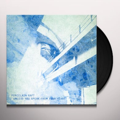 Porcelain Raft UNLESS YOU SPEAK FROM YOUR HEART / SOMETHING IN Vinyl Record