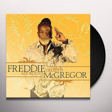 Freddie Mcgregor TRUE TO MY ROOTS Vinyl Record
