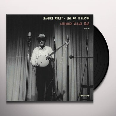Clarence Ashley LIVE & IN PERSON: GREENWICH Vinyl Record