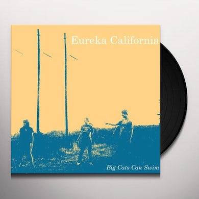 Eureka California BIG CATS CAN SWIM Vinyl Record