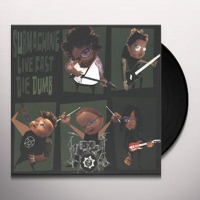 Submachine LIVE FAST DIE DUMB Vinyl Record