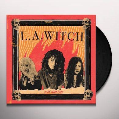 L.A. WITCH PLAY WITH FIRE Vinyl Record