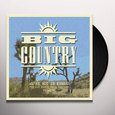 Big Country We're Not In Kansas: Vol. 2 Vinyl Record