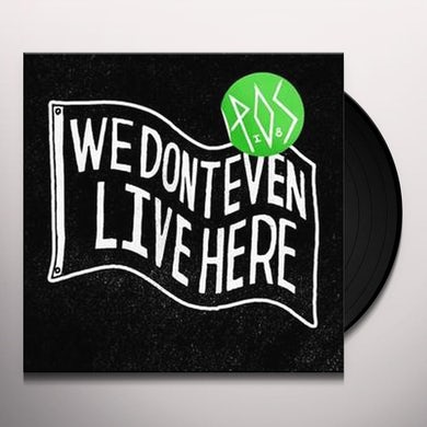 P.O.S WE DON'T EVEN LIVE HERE Vinyl Record