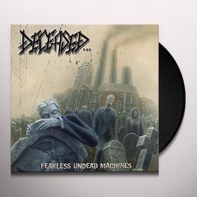 Deceased FEARLESS UNDEAD MACHINES Vinyl Record