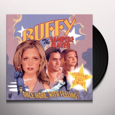 BUFFY THE VAMPIRE SLAYER: ONCE MORE WITH FEELING Vinyl Record