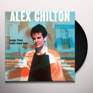 Alex Chilton SONGS FROM ROBIN HOOD LANE Vinyl Record