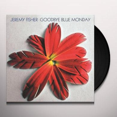 Jeremy Fisher GOODBYE BLUE MONDAY Vinyl Record