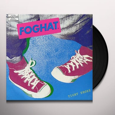 Foghat TIGHT SHOES Vinyl Record